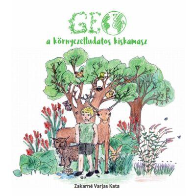Zakarné Varjas Kata - Geo a környezettudatos kiskamasz
